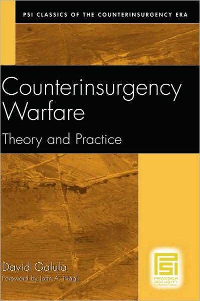 Counterinsurgency Warfare: Theory and Practice David Galula
