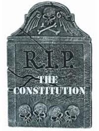 The Constitution: RIP.