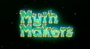 Myth Makers