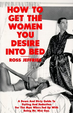 How to Get the Women You Desire into Bed