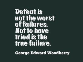 Defeat is not he worst of failures