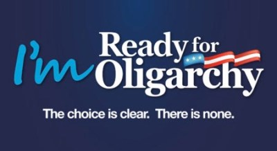 """Hillary for Oligarchy"" poster"