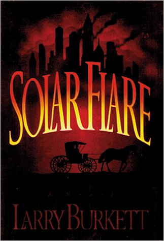 Solar Flare by Larry Burkett (1997)
