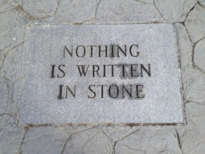 Nothing is Written in Stone