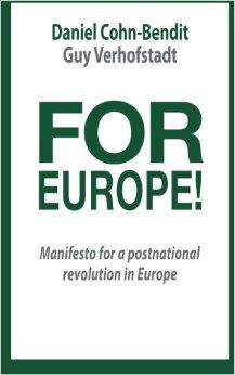 For Europe!: Manifesto for a Postnational Revolution in Europe