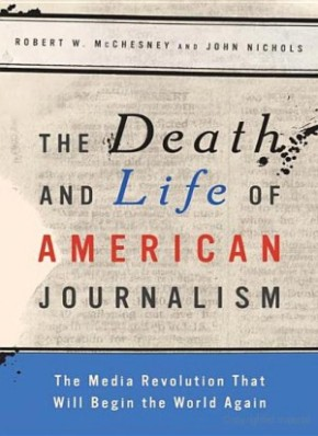 Death and Life of American Journalism
