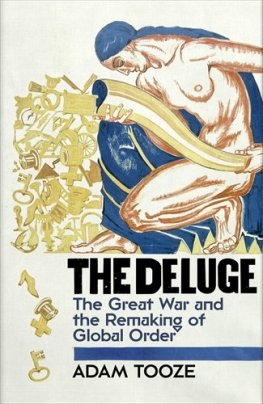 The Deluge: The Great War and the Remaking of the Global Order, 1916-1931