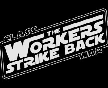 Class Wars - the workers strike back