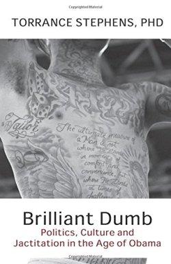 """Brilliant Dumb"" by Torrance Stephens."